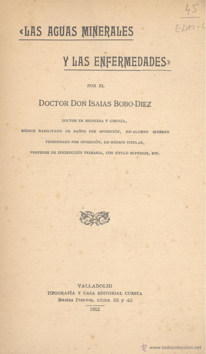 ISAÍAS BOBO-DÍEZ. LAS AGUAS MINERALES. LAS ENFERMEDADES. VALLADOLID, 1912. (Libros Antiguos, Raros y Curiosos - Ciencias, Manuales y Oficios - Otros)