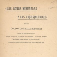 Libros antiguos: ISAÍAS BOBO-DÍEZ. LAS AGUAS MINERALES. LAS ENFERMEDADES. VALLADOLID, 1912.. Lote 49129139