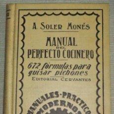 Libros antiguos: MANUAL DEL PERFECTO COCINERO DE A. SOLER MONÉS AÑO 1930. Lote 49153233