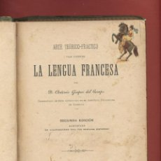 Libros antiguos: ARTE TEÓRICO-PRÁCTICO PARA APRENDER LA LENGUA FRANCESA-IMPRENTA RAMÓN ORTEGA 1886 334PAG. LE323. Lote 49191091