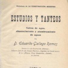 Libros antiguos: E. GALLEGO RAMOS. ESTUDIOS Y TANTEOS. SALTOS DE AGUA, ABASTECIMIENTOS. TOMO II. MADRID, 1907. EDM. Lote 49200837