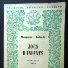 Libros antiguos: JOCS D'INFANTS. IL·LUSTRACIÓ APA 1933 COL·LECCIÓ POPULAR BARCINO 39 MASPONS I LABRÓS BON ESTAT FOTOS. Lote 49219460