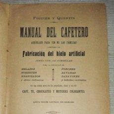 Libros antiguos: MANUAL DEL CAFETERO DE FIGUIER Y QUENTIN 1899. Lote 49228692