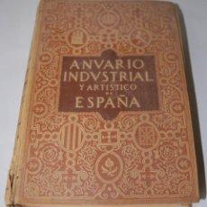 Libros antiguos: LIBRO ANUARIO INDUSTRIAL Y ARTÍSTICO DE ESPAÑA 1925 // MUY CURIOSO CON PUBLICIDAD DE LA ÉPOCA. Lote 49230618
