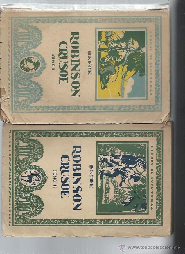 DANIEL DEFOE, VIDA Y AVENTURAS DE ROBINSON CRUSOE, DOS TMS, CALPE MADRID 1922, RÚSTICA, 16X21CM (Libros antiguos (hasta 1936), raros y curiosos - Literatura - Narrativa - Otros)