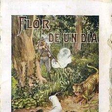 Libros antiguos: CABAÑAS VENTURA : FLOR DE UN DIA (SOPENA, 1931) . Lote 49253256