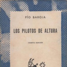 Libros antiguos: LOS PILOTOS DE ALTURA. PÍO BAROJA.. Lote 49276893
