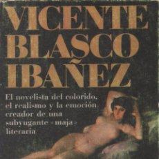 Libros antiguos: LA MAJA DESNUDA. VICENTE BLASCO IBÁÑEZ.. Lote 152168245