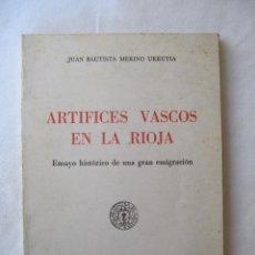 Libros antiguos: ARTÍFICES VASCOS EN LA RIOJA. JUAN BAUTISTA MERINO. 1976. Lote 49285633