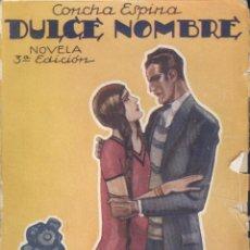 Libros antiguos: DULCE NOMBRE. CONCHA ESPINA, C. 1920. Lote 4363626
