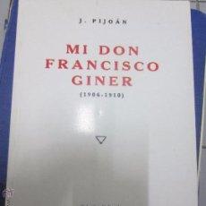 Livres anciens: MI DON FRANCISCO GINER (1906-1910) J. PIJOAN . Lote 49299286