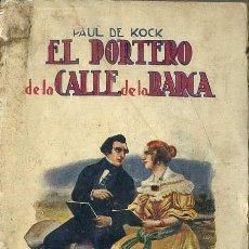 Libros antiguos: PAUL DE KOCK : EL PORTERO DE LA CALLE DE LA BARCA / EL BURRO DEL SEÑOR MARTÍN (SOPENA, C. 1930). Lote 49315819