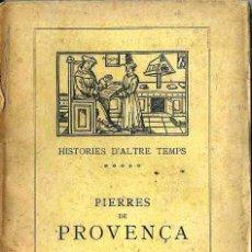 Libros antiguos: MIQUEL Y PLANAS : HISTORIES D'ALTRE TEMPS - PIERRES DE PROVENÇA Y LA GENTIL MAGALONA (1908) CATALÁN. Lote 49333870