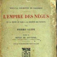 Libros antiguos: PIERRE ALYPE : L'EMPIRE DES NÉGUS (PLON, C. 1930) ETIOPÍA - CON FOTOGRAFÍAS - EN FRANCÉS. Lote 127688003