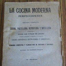 Libros antiguos: LA COCINA MODERNA PERFECCIONADA - TRATADO COMPLETO DE COCINA, PASTELERÍA, REPOSTERÍA Y BOTILLERÍA. Lote 49335472