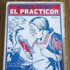 Livres anciens: EL PRACTICÓN - TRATADO COMPLETO DE COCINA - POR ÁNGEL MURO 33ª ED. EDIT. RUBIÑOS MADRID, 1927. Lote 49335541