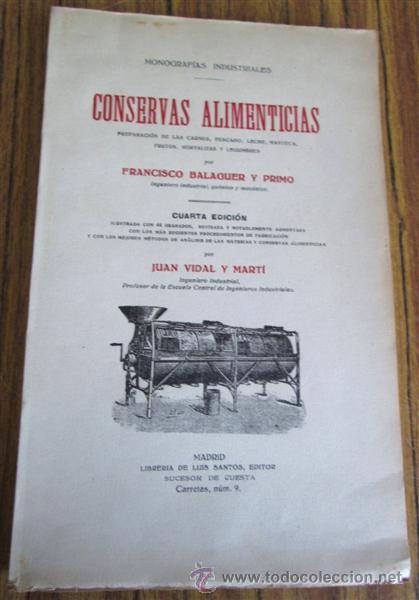 CONSERVAS ALIMENTICIAS -- PREPARACIÓN DE LAS CARNES, PESCADO, LECHE, MANTECA, FRUTOS, HORTALIZAS (Libros Antiguos, Raros y Curiosos - Cocina y Gastronomía)