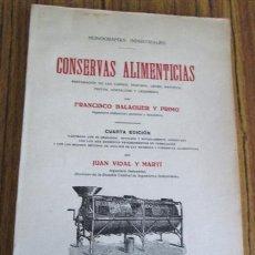 Libros antiguos: CONSERVAS ALIMENTICIAS -- PREPARACIÓN DE LAS CARNES, PESCADO, LECHE, MANTECA, FRUTOS, HORTALIZAS. Lote 49336562