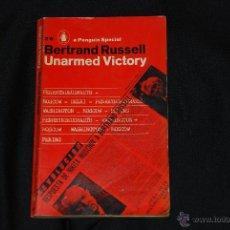 Libros antiguos: UNARMED VICTORY DE BERTRAND RUSSELL 1RA EDICIÓN 1963 PENGUIN BOOKS. Lote 49379496