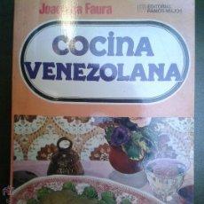 Libros antiguos: LBROS DE COCINA - COCINA VENEZOLANA - JOAQUINA FAURA - 13X20 - 169 PG.. Lote 49391641