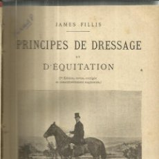 Libros antiguos: PRINCIPES DE DRESSAGE. JAMES FILLIS. 3ª ED. FLAMMARION EDITEUR. PARÍS. FRANCIA. 1892. Lote 49399160