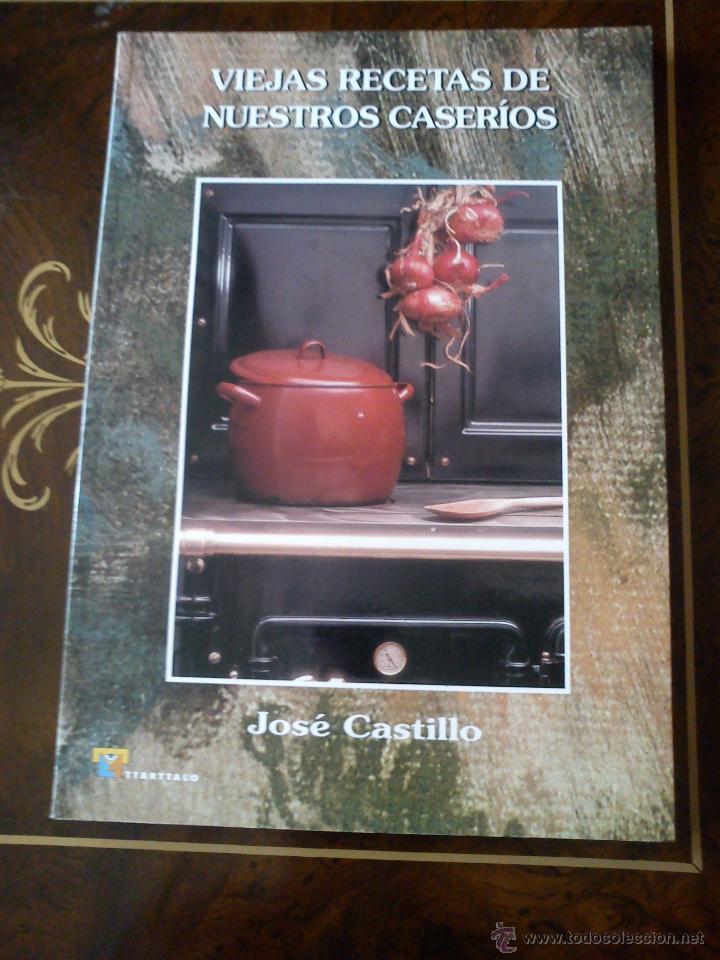 VIEJAS RECETAS DE NUESTROS CASERIOS JOSE CASTILLO (Libros Antiguos, Raros y Curiosos - Cocina y Gastronomía)
