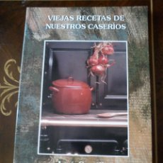 Libros antiguos: VIEJAS RECETAS DE NUESTROS CASERIOS JOSE CASTILLO. Lote 49401719