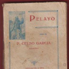 Libros antiguos: PELAYO-P. CELSO GARCIA-EDITORIAL VOLUNTAD-155 PAGINAS-AÑO 1925-MADRID-LH111. Lote 49408483