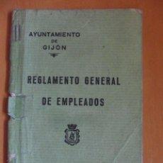 Libros antiguos: AYUNTAMIENTO DE GIJON. REGLAMENTO GENERAL DE EMPLEADOS. GIJON, IMPRENTA MINERVA, 1930. LIBRITO 35 PA. Lote 49410036