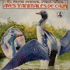 Alte Bücher - EL REINO ANIMAL PARA NIÑOS; AVES Y ANIMALES DE CAZA 4 - ILUSTRADO. EDITORIAL RAMÓN SOPENA. CIRCA1930 - 49410355