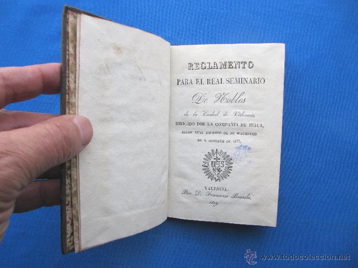 Libros antiguos: REGLAMENTO PARA EL REAL SEMINARIO DE NOBLES DE LA CIUDAD DE VALENCIA. POR D. FRANCISCO BRUSOLA, 1829 - Foto 4 - 49416642