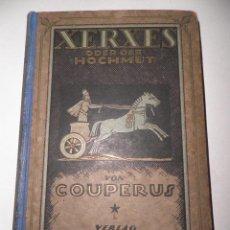 Libros antiguos: XERXES ,ODER DER HOCHMUT,VON COUPERUS, PRINCIPIO SIGLO XX, (ESCRITO EN ALEMAN). Lote 49421019