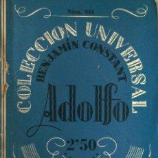Libros antiguos: ADOLFO- BENJAMIN CONSTANT - COLECCION UNIVERSAL ESPASA CALPE- 1ª EDICION MADRID 1924. Lote 49424427