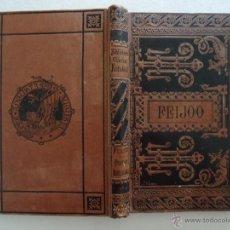 Libros antiguos: GALICIA.'OBRAS ESCOGIDAS DE FR. BENITO J. FEIJOO' BIBLIOTECA CLASICA ESPAÑOLA. DANIEL CORTEZO 1884. Lote 49443203