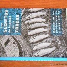 Libros antiguos: LIBRO LOS SECRETOS DE LA PESCA DE LA TRUCHA .PRIMERA EDICIÓN PIERRE LACOUCHE. Lote 49448954