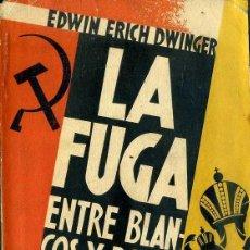 Libros antiguos: DWINGER : LA FUGA ENTRE BLANCOS Y ROJOS O LA TRAGEDIA RUSA 1919/1920 (ESPASA CALPE, 1931) . Lote 49449024