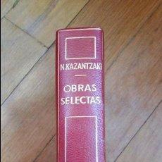 Libros antiguos: OBRAS SELECTAS KSZANTAKIS . Lote 49445143