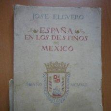 Libros antiguos: ESPAÑA EN LOS DESTINOS DE MÉXICO.. Lote 49475046
