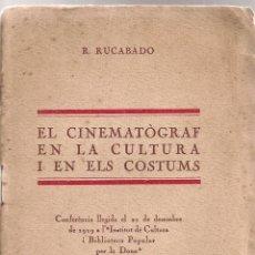 Libri antichi: EL CINEMATOGRAF EN LA CULTURA I EN ELS COSTUMS / R. RUCABADO. BCN, 1920. 19X13CM. 39 P.. Lote 49480851