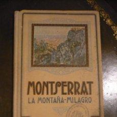 Libros antiguos: MONTSERRAT, LA MONTAÑA MILAGRO 1929, CON FOTOS EN B/N HISTORIA I DEVOCIÓN. . Lote 49498457