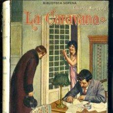 Libros antiguos: MARQUINA : LA CARAVANA (SOPENA, C. 1930). Lote 49500726