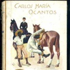 Libros antiguos: CARLOS Mª OCANTOS : ENTRE DOS LUCES (SOPENA, C. 1930). Lote 49501639