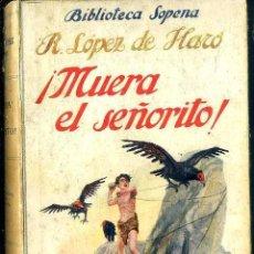 Libros antiguos: LOPEZ DE HARO : MUERA EL SEÑORITO - NI PATRIA NI AMOR (SOPENA, C. 1930). Lote 49501800