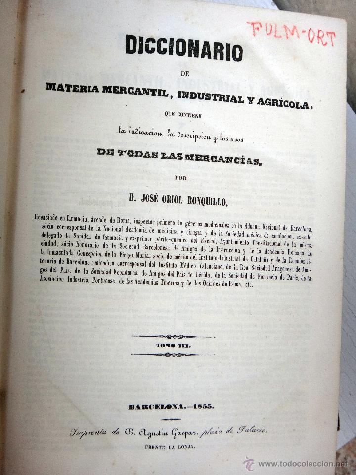 Libros antiguos: LIBRO DICCIONARIO MATERIA MERCANTIL INDUSTRIAL AGRICOLA , 4 TOMOS , 1851 ,JOSE OBIOL , ORIGINAL - Foto 6 - 49514310