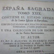 Libros antiguos: IMPORTANTE LIBRO DE PERGAMINO.ESPAÑA SAGRADA...BARCELONA...GOBERNADORES, CONDES, OBISPOS, SANTOS ETC. Lote 49540933