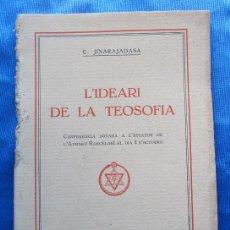Livres anciens: L' IDEARI DE LA TEOSOFIA. CONFERENCIA. C. JINARAJADASA. BARCELONA, 1927.. Lote 49545356