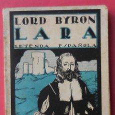 Libros antiguos: LARA. LEYENDA ESPAÑOLA. LORD BYRON. ED. MUNDO LATINO, CIRCA 1920. 128 PÁGINAS. INTONSO. 14 X 9,5 CM.. Lote 49546433