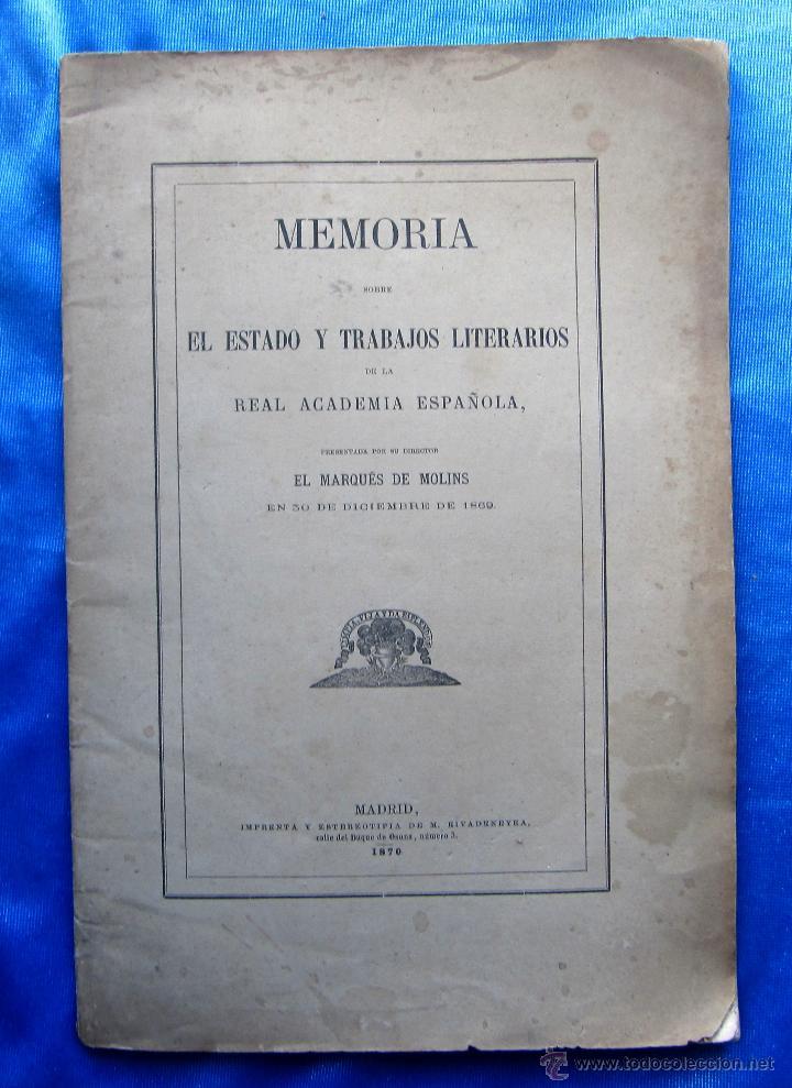 MEMORIA SOBRE EL ESTADO Y TRABAJOS LITERARIOS DE LA REAL ACADEMIA ESPAÑOLA. MARQUES DE MOLINS, 1870. (Libros antiguos (hasta 1936), raros y curiosos - Literatura - Narrativa - Otros)