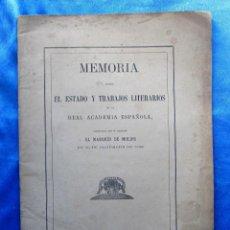 Libros antiguos: MEMORIA SOBRE EL ESTADO Y TRABAJOS LITERARIOS DE LA REAL ACADEMIA ESPAÑOLA. MARQUES DE MOLINS, 1870.. Lote 49561402