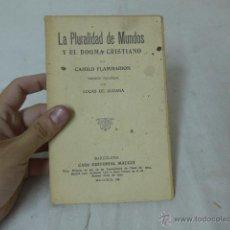 Libros antiguos: LIBRO LA PLURALIDAD DE MUNDOS, PRINCIPIOS S.XX. Lote 49566212